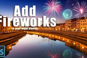 How to Add Fireworks to Make a Dull Photo Amazing