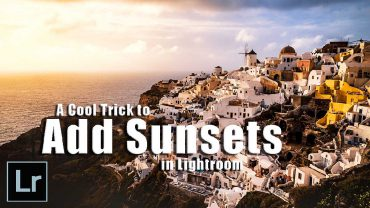 A Cool Trick to Add Sunsets to Landscape Photos