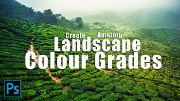 Make Amazing Landscape Colour Grades Using LUTs