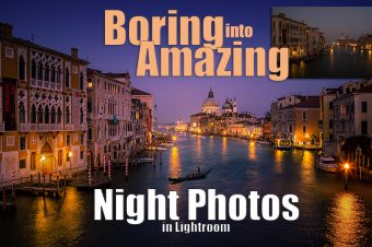 Make Boring Night Photos Look Amazing in Lightroom