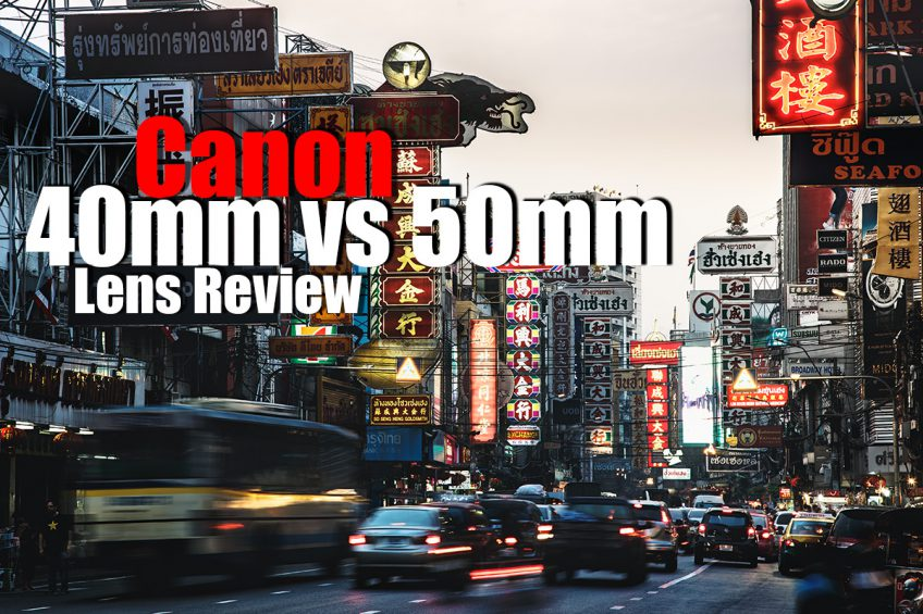 Canon 40mm vs 50mm Quick Lens Review