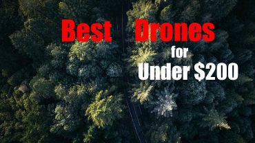 Check Out the Best Drones for Under $200