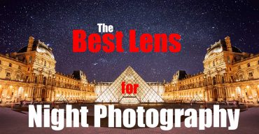 Which is the Best Lens for Night Photography?