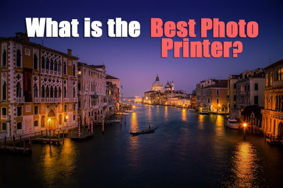 What is the Best Photo Printer in 2020?