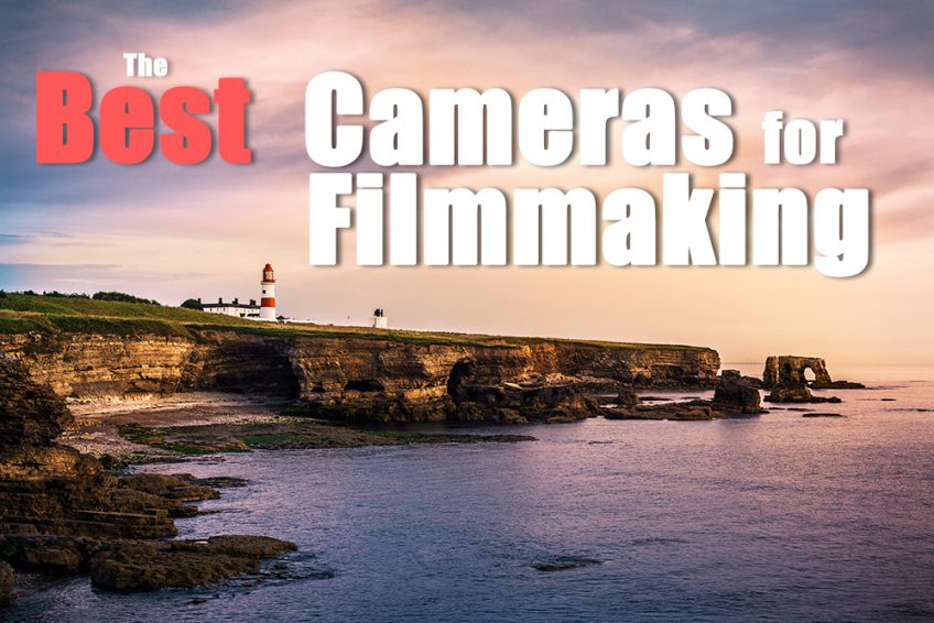 Choosing the Best Cameras for Filmmaking [2021]