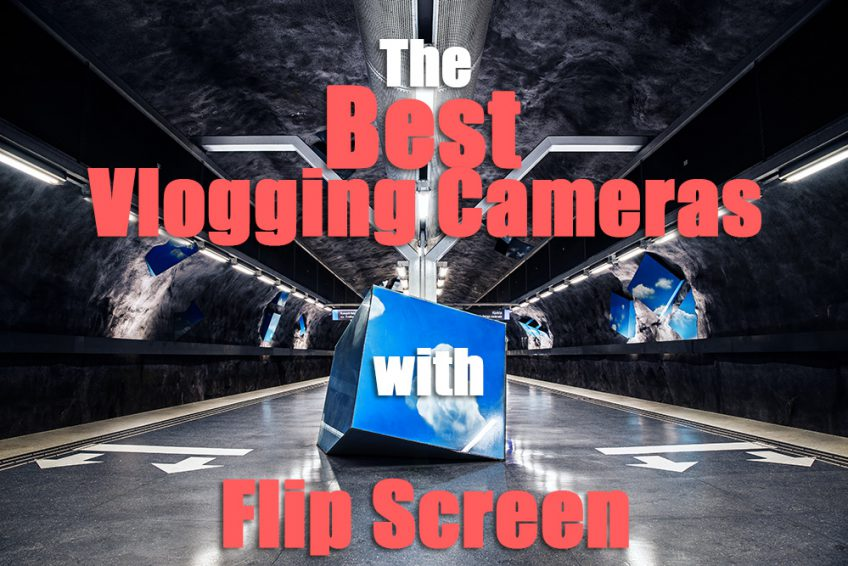 Which is the Best Vlogging Camera with Flip Screen 2021?