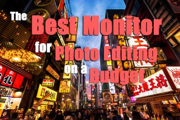 The Best Monitor for Photo Editing on a Budget in 2021