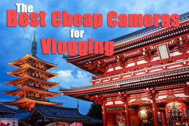 Ultimate Guide to the Best Cheap Cameras for Vlogging in 2021