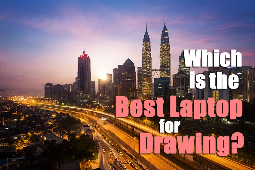 Which is the Best Laptop for Drawing in 2021?