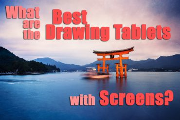 What are the Best Drawing Tablets with Screens?