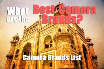 What are the Best Camera Brands in 2021? –Camera Brands List–