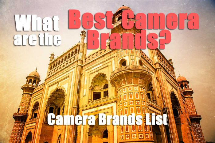 What are the best camera brands? Camera brands list