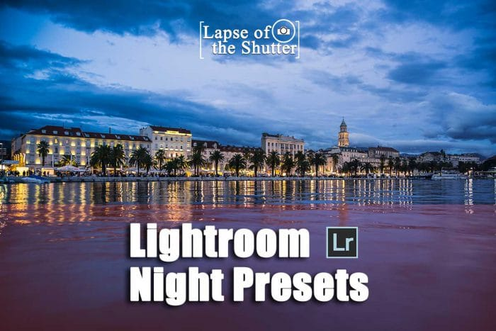 Lightroom Presets for Night Photos