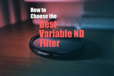 Choosing the Best Variable ND Filter in 2021