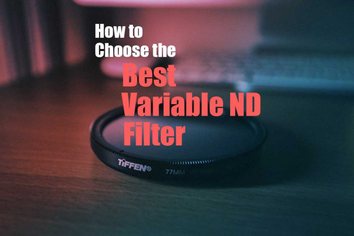 Best variable ND filter